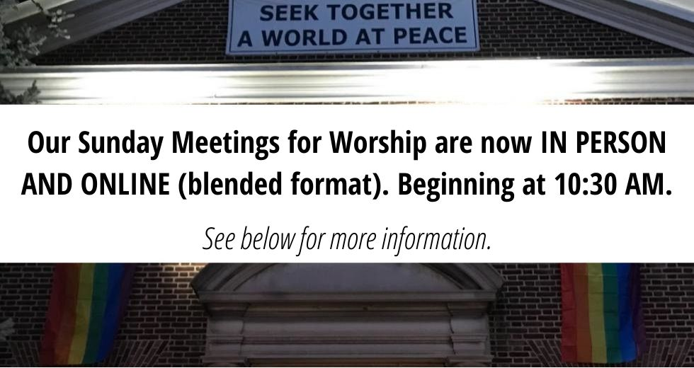 Virtual and In Person Meeting for Worship at Homewood begins June 13, 2021